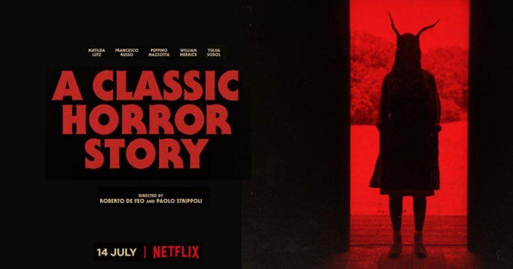 รีวิวหนัง A Classic Horror Story Netflix